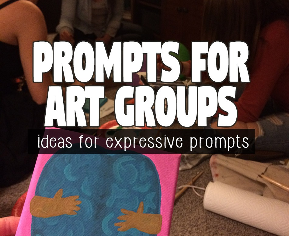 Art Group Prompts: Ideas for expressive prompts