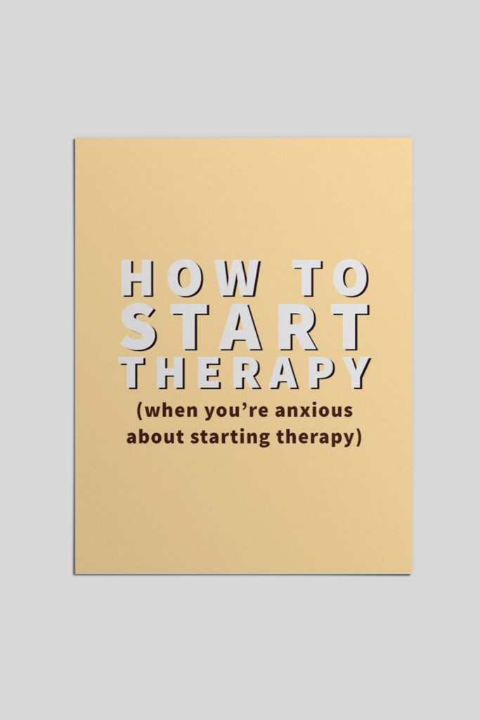 How to start therapy when you're anxious about starting therapy.