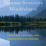 """Front cover of the book """"Trauma-Sensitive Mindfulness"""""""