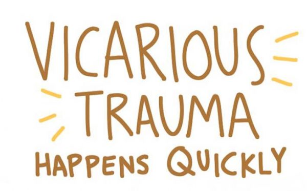 Vicarious Trauma happens quickly