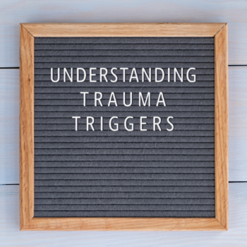 Trauma Triggers: What are They